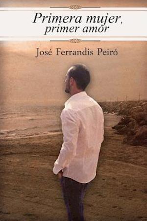 Bog, paperback Primera Mujer, Primer Amor af Jose Ferrandis Peiro