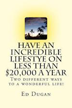 Have an Incredible Lifestye on Less Than $20,000 a Year