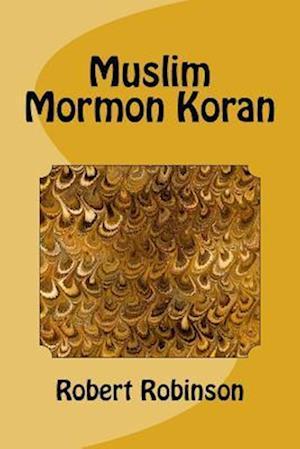 Bog, paperback Muslim Mormon Koran af Robert Robinson