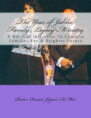 Bog, paperback The Year of Jubilee Family Legacy Ministry af Dr Ronnie D. Joyner Sr