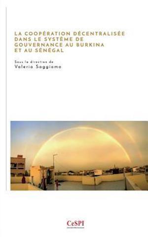 Bog, paperback La Cooperation Decentralisee Dans Le Systeme de Gouvernance Au Burkina Et Au Senegal af Valeria Saggiomo