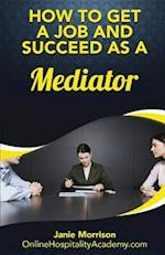 How to Get a Job and Succeed as a Mediator
