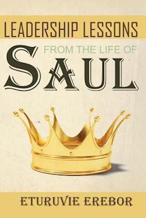Bog, paperback Leadership Lessons from the Life of Saul af Eturuvie Erebor