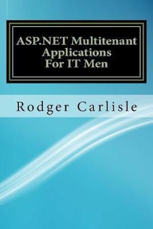 Bog, paperback ASP.Net Multitenant Applications for It Men af Rodger Carlisle