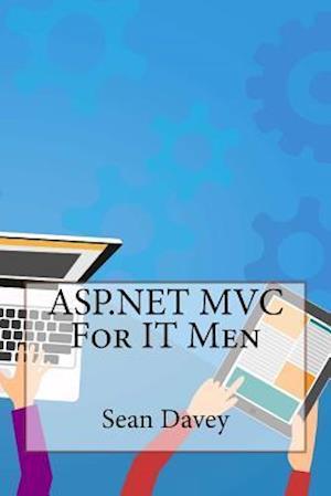 Bog, paperback ASP.Net MVC for It Men af Sean Davey