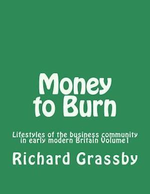 Bog, paperback Money to Burn af Richard Bruce Grassby