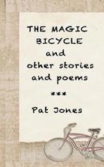 The Magic Bicycle and Other Stories and Poems