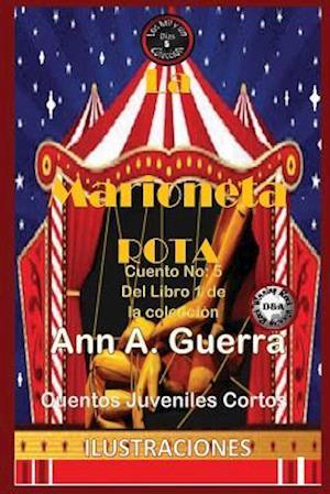 Bog, paperback La Marioneta Rota af MS Ann a. Guerra, MR Daniel Guerra