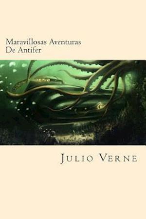 Bog, paperback Maravillosas Aventuras de Antifer (Spanish Edition) af Julio Verne