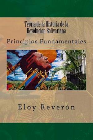 Bog, paperback Teoria de La Historia de La Revolucion Bolivariana af Eloy Reveron