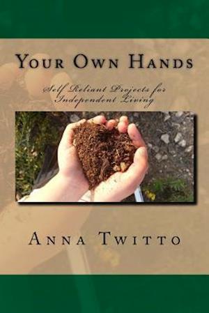 Bog, paperback Your Own Hands af Anna Twitto