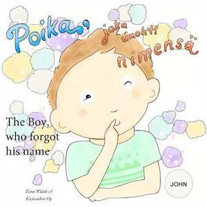Bog, paperback The Boy, Who Forgot His Name John af Tiina Walsh