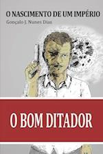 O Bom Ditador I af Goncalo J. Nunes Dias