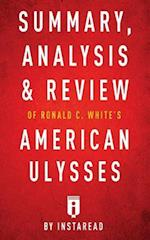 Summary, Analysis & Review of Ronald C. White's American Ulysses by Instaread