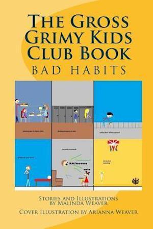 Bog, paperback The Gross Grimy Kids Club Book af Malinda Weaver