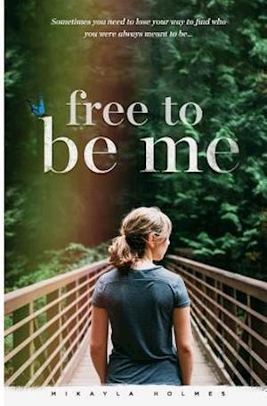 Bog, paperback Free to Be Me af Mikayla Holmes