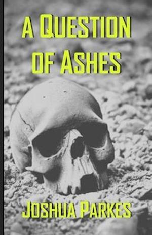 Bog, paperback A Question of Ashes af Joshua Parkes
