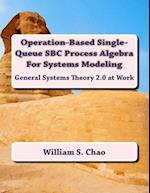 Operation-Based Single-Queue SBC Process Algebra for Systems Modeling