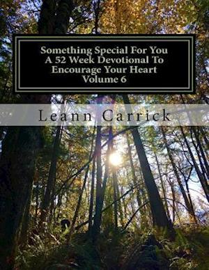 Bog, paperback Something Special for You a 52 Week Devotional to Encourage Your Heart Volume 6 af Leann Carrick