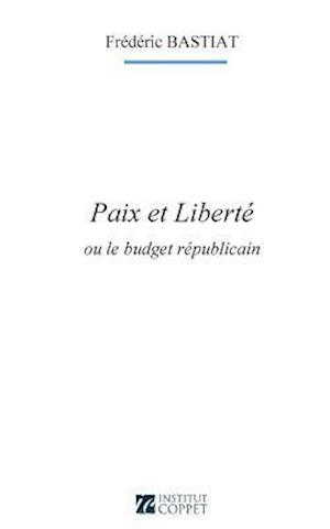 Bog, paperback Paix Et Liberte af Frederic Bastiat