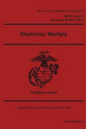 Bog, paperback Marine Corps Reference Publication McRp 3-32d.1 (Formerly McWp 3-40.5) Electronic Warfare 2 May 2016 af United States Governmen Us Marine Corps