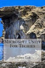Microsoft Unity for Techies af Shawn Lee