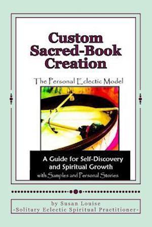 Bog, paperback Custom Sacred-Book Creation af Susan Louise