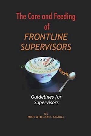 Bog, paperback The Care and Feeding of Frontline Supervisors af MR Ron a. Magill