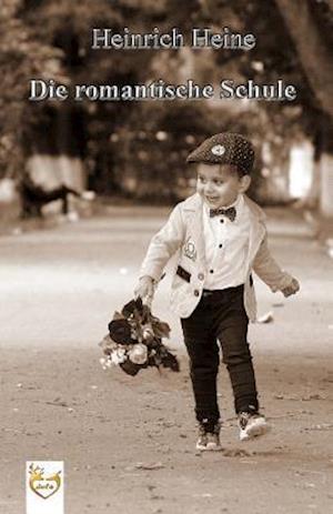 Bog, paperback Die Romantische Schule af Heinrich Heine