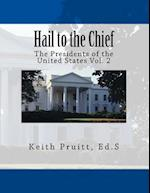 Hail to the Chief Vol. 2