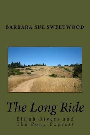 Bog, paperback The Long Ride af Barbara Sue Sweetwood