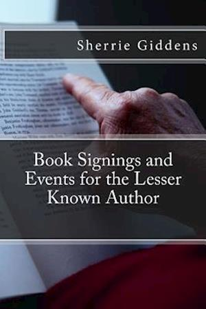 Bog, paperback Book Signings and Events for the Lesser Known Author af Sherrie Giddens