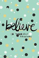 Believe in Yourself to Do List & More