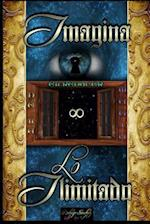 Imagina Lo Ilimitado - El Renacer de La Magia