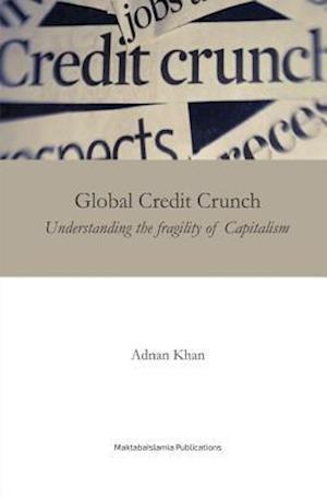 Bog, paperback Global Credit Crunch af Adnan Khan