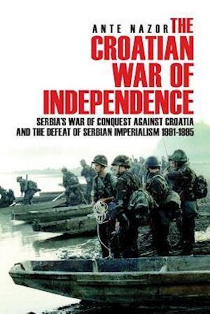 Bog, paperback The Croatian War of Independence af Ante Nazor