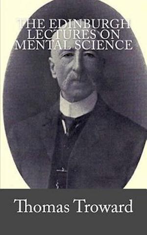 Bog, paperback The Edinburgh Lectures on Mental Science af Thomas Troward