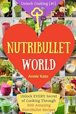 Welcome to Nutribullet World af Annie Kate