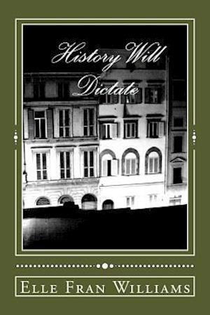 Bog, paperback History Will Dictate af Elle Fran Williams