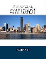 Financial Mathematics with MATLAB