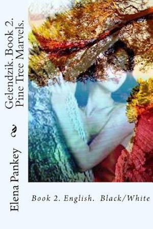 Bog, paperback Pine Tree Marvels af Elena Pankey