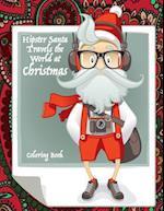 Hipster Santa Travels the World at Christmas Coloring Book