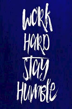 Bog, paperback Chalkboard Journal - Work Hard Stay Humble (Blue) af Marissa Kent