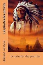 Les Pirates Des Prairies af Aimard Gustave