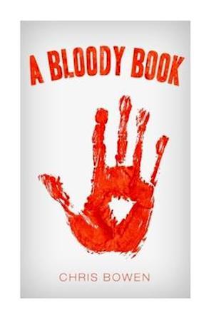Bog, paperback A Bloody Book af Chris Bowen