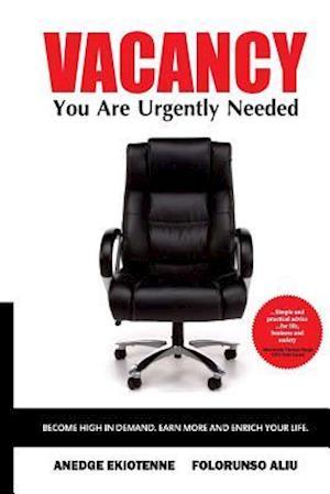 Bog, paperback Vacancy You Are Urgently Needed af Anedge Ekiotenne, Folorunso Aliu