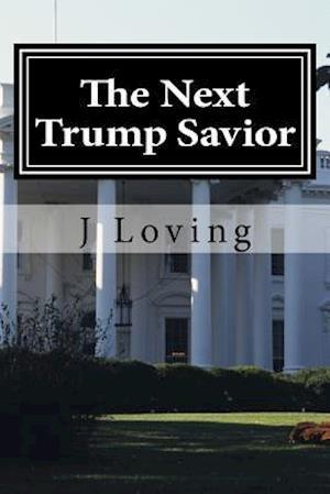 Bog, paperback The Next Trump Savior af J. Loving