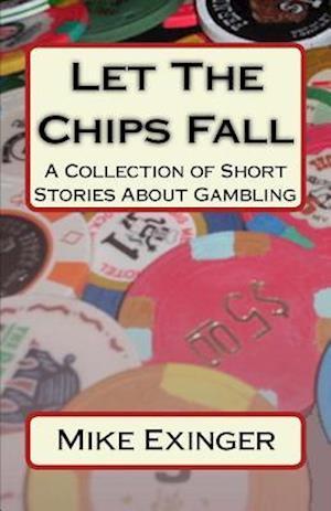 Bog, paperback Let the Chips Fall af Mike Exinger