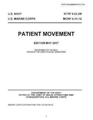 Bog, paperback Navy Tactics Techniques and Procedures Nttp 4-02.2m McRp 4-11.1g Patient Movement May 2007 af United States Government Us Navy