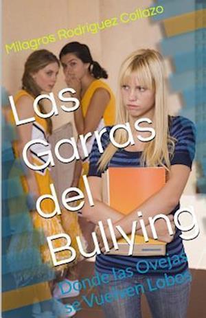 Bog, paperback Las Garras del Bullying af Milagros Rodriguez Collazo